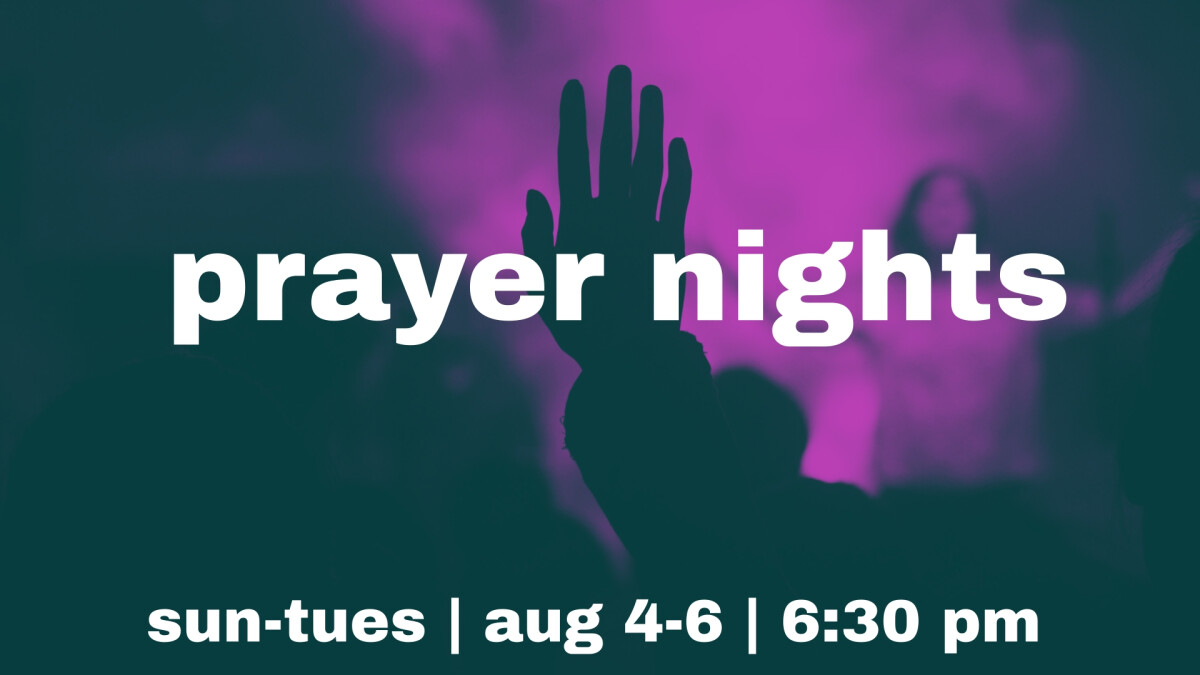 August Prayer Nights