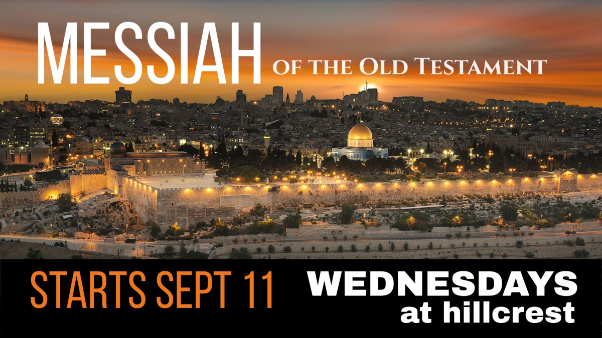 Wednesday Nights-Messiah of the Old Testament
