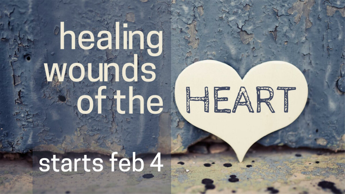 Healing Wounds of the Heart