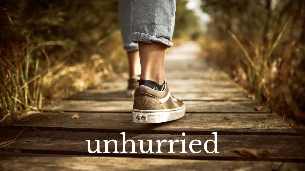 Unhurried Sermon Series