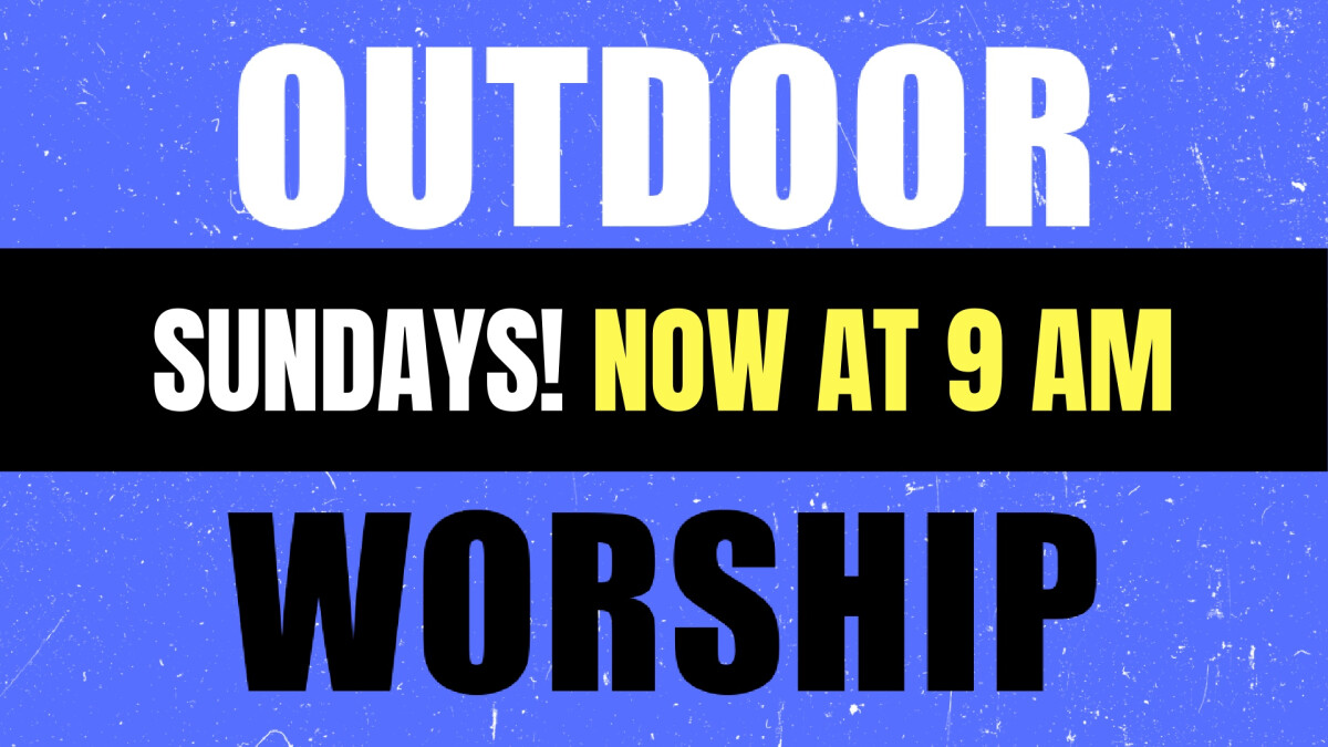 New Time! Outdoor Worship