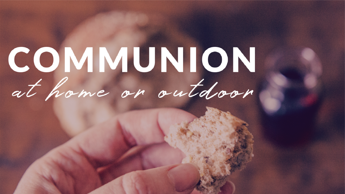 Communion at home or outdoors