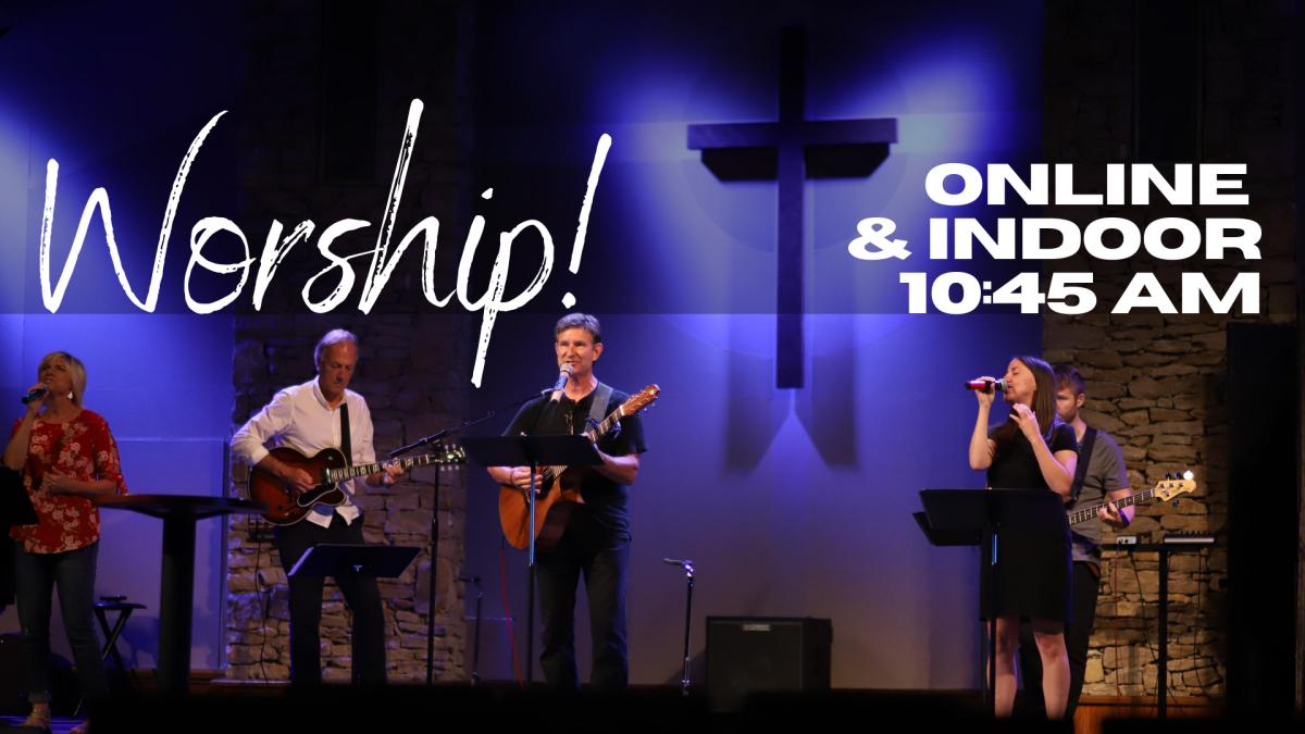 Online/Indoor Worship