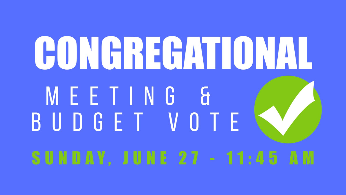 Congregational Meeting and Budget Vote